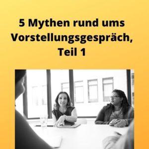 5 Mythen rund ums Vorstellungsgespräch, Teil 1