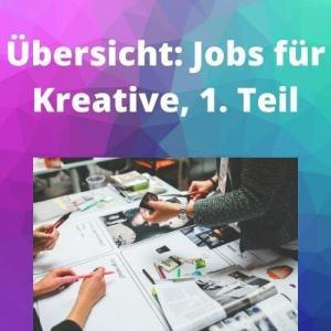 Übersicht Jobs für Kreative, 1. Teil