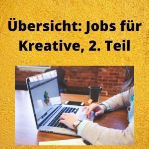 Übersicht Jobs für Kreative, 2. Teil