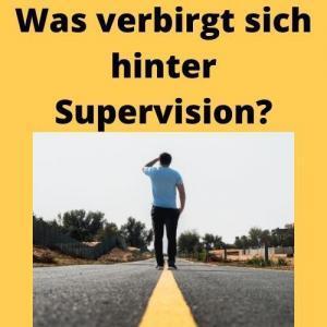 Was verbirgt sich hinter Supervision