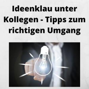 Ideenklau unter Kollegen - Tipps zum richtigen Umgang